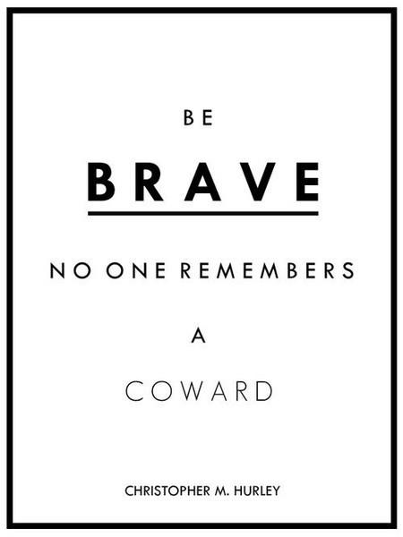 Brave Quote 4 Picture Quote #1