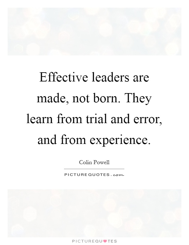 leaders are born not made essay Leaders are made not born (essay sample) writing sample of essay on a given topic quotleaders are made not born quot leaders are made not born a leader is a person .