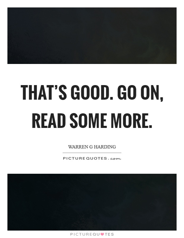 That's good. Go on, read some more Picture Quote #1