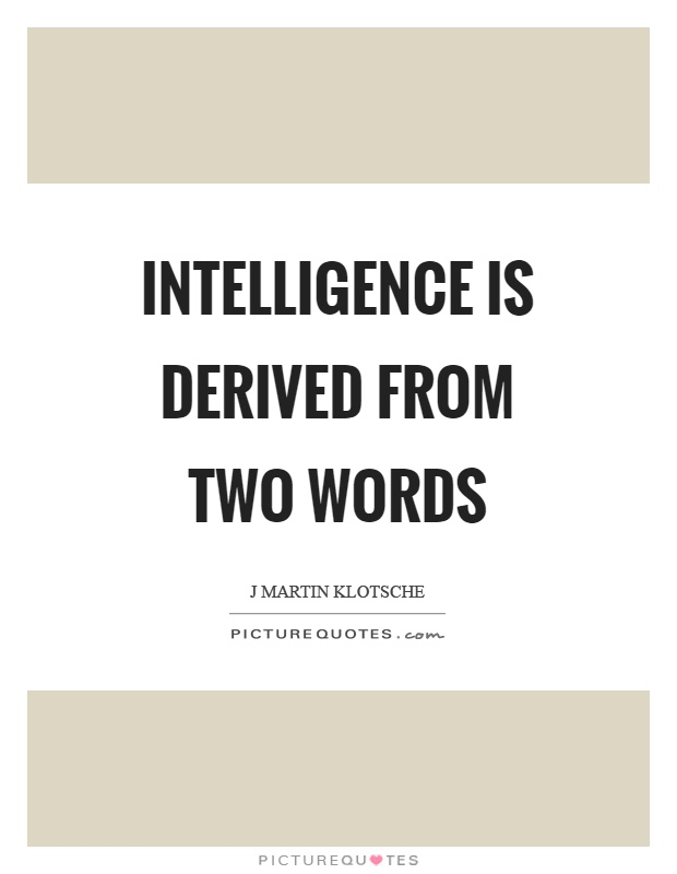 Intelligence is derived from two words Picture Quote #1
