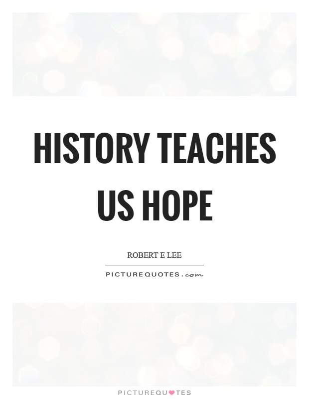 History teaches us hope Picture Quote #1