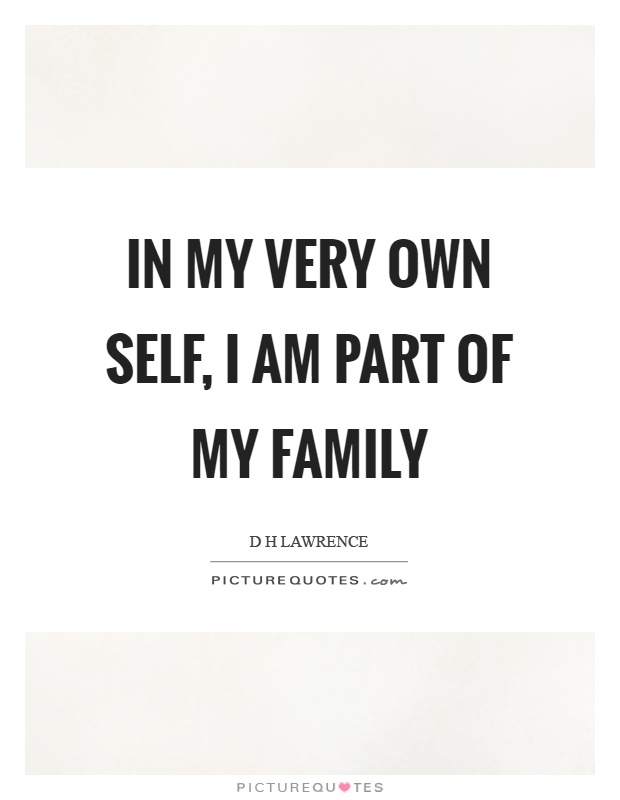 In my very own self, I am part of my family Picture Quote #1