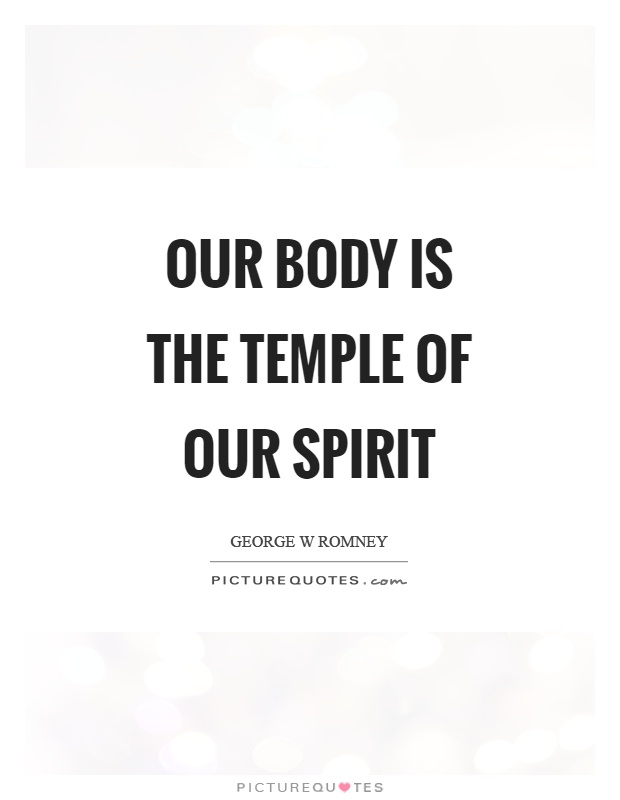 Our body is the temple of our spirit Picture Quote #1