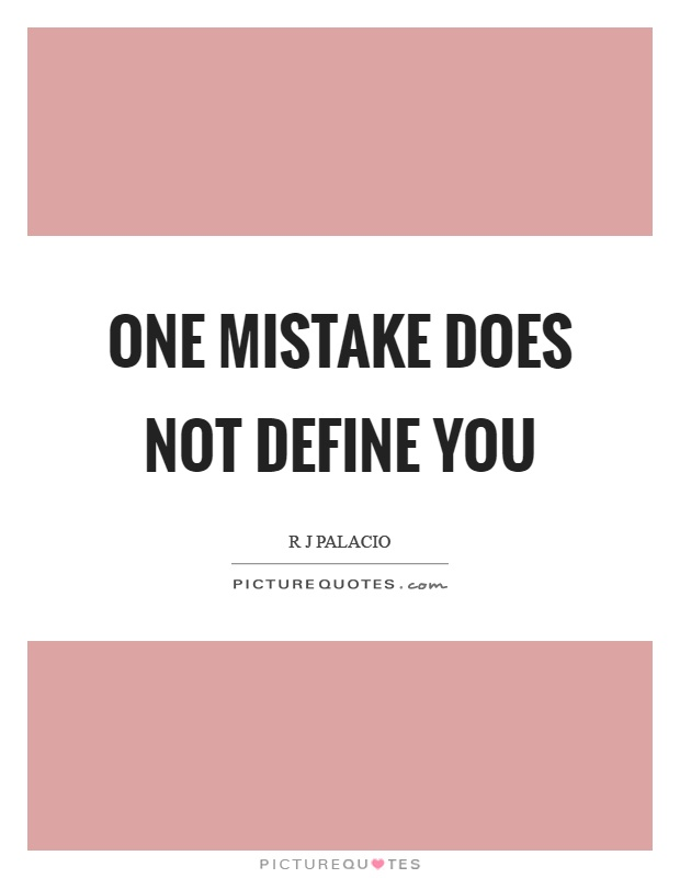 One mistake does not define you Picture Quote #1