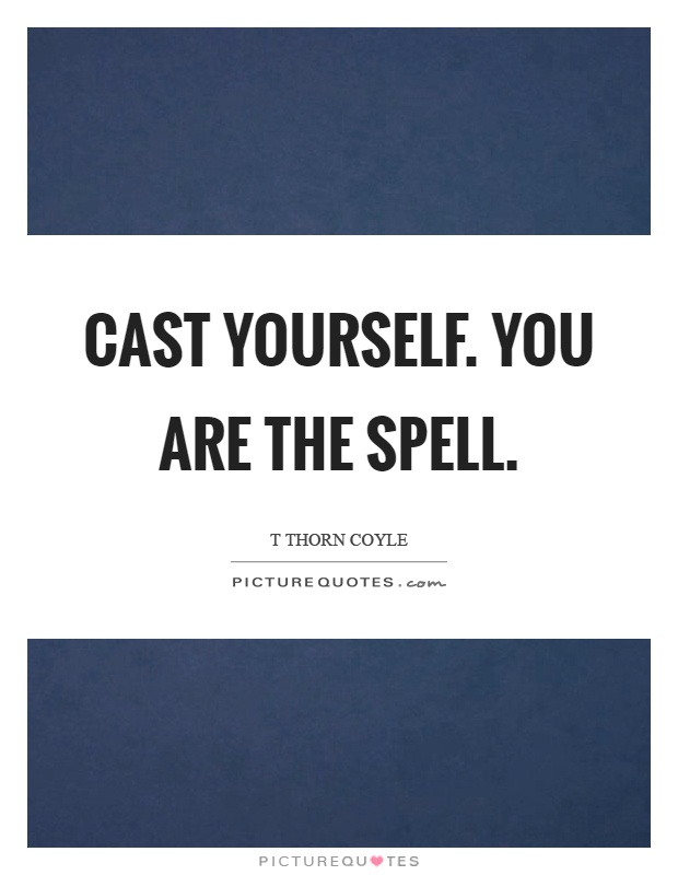 You Are The Spell Picture Quote #1