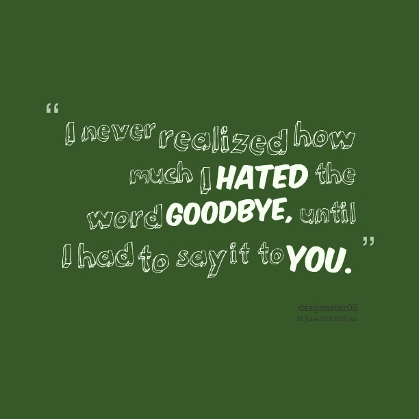 Hate Saying Goodbye Quote 1 Picture Quote #1