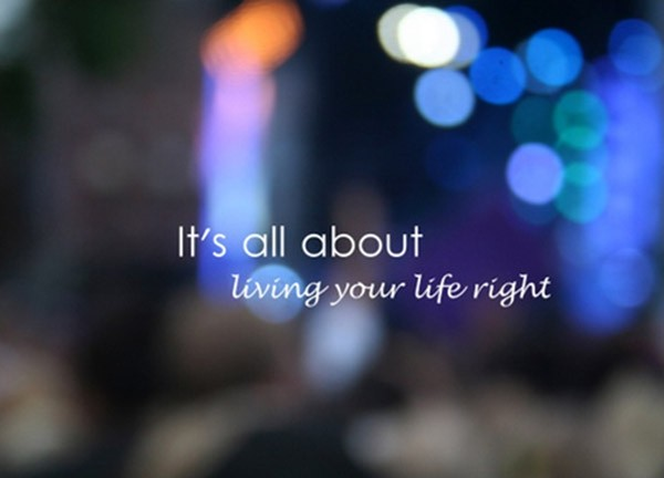 Quote About Living Life Right 1 Picture Quote #1