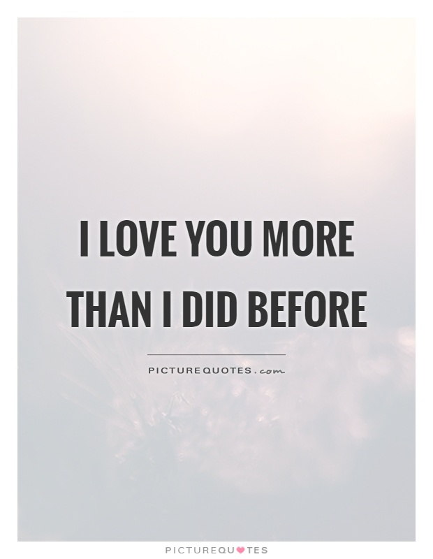 Funny Quotes Love You More Than : Pics Photos - Love You More Than Sayings
