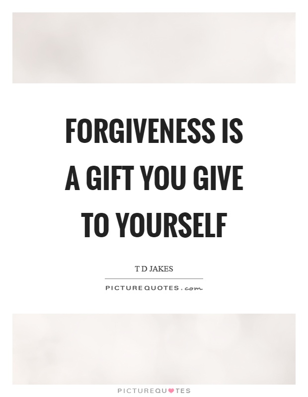 Forgiveness is a gift you give to yourself Picture Quote #1