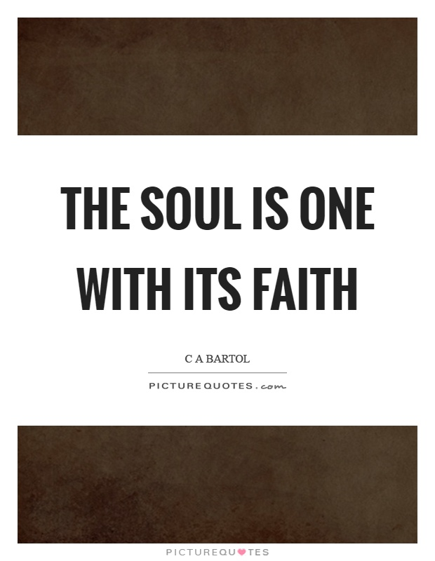The soul is one with its faith Picture Quote #1