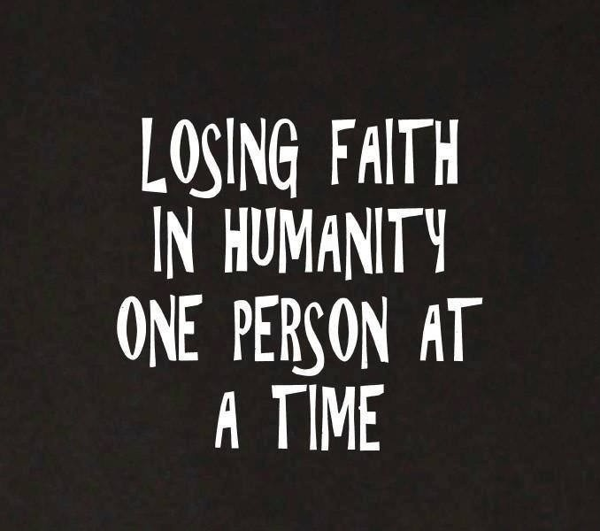 No Faith In Humanity Quote 1 Picture Quote #1