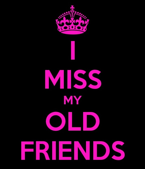 I Miss My Old Friends Quote 1 Picture Quote #1