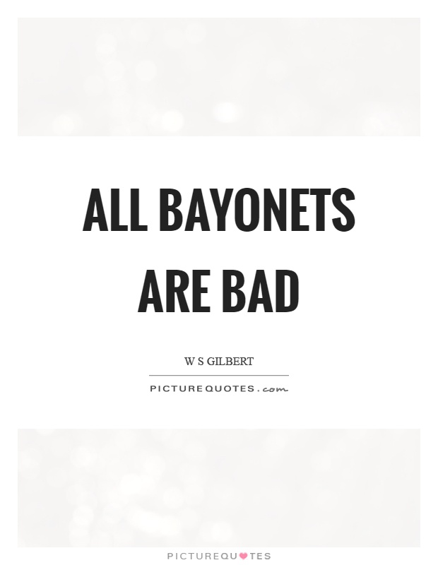 All bayonets are bad Picture Quote #1