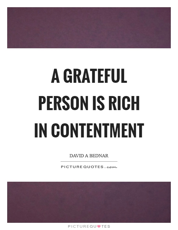 A grateful person is rich in contentment Picture Quote #1