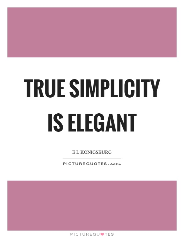 True simplicity is elegant Picture Quote #1