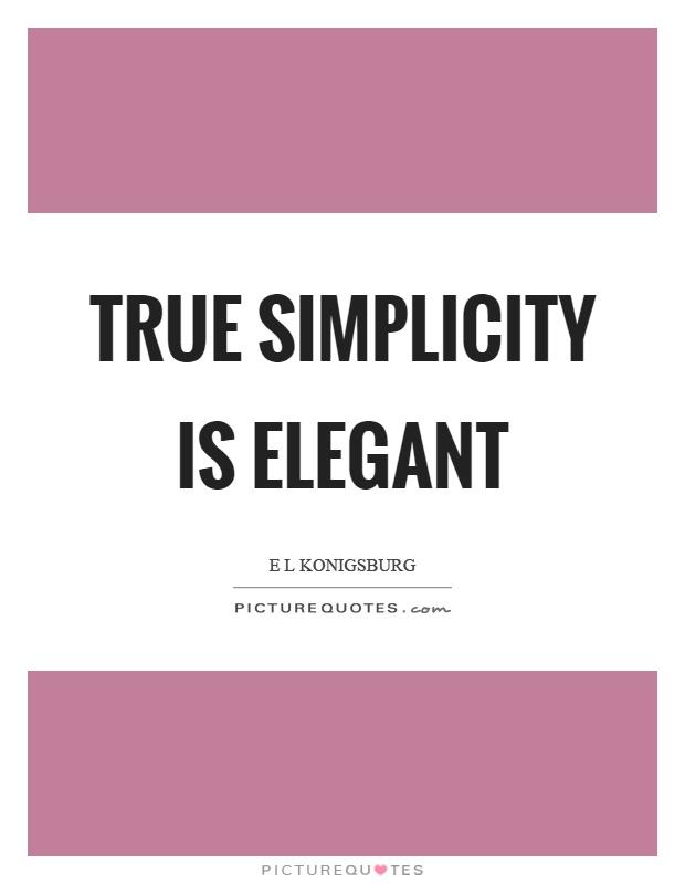 True simplicity is elegant Picture Quote #1