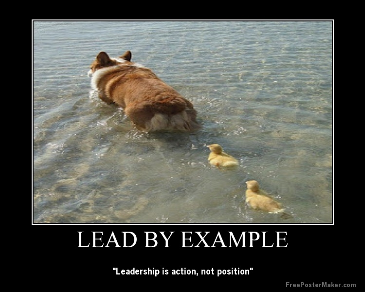 Leader Quote Leading By Example 1 Picture Quote #1