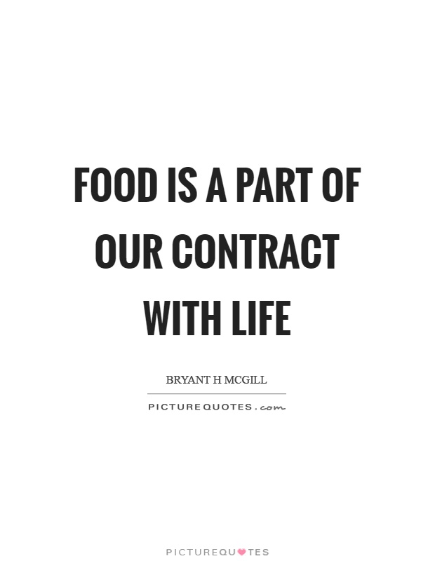 Food is a part of our contract with life Picture Quote #1