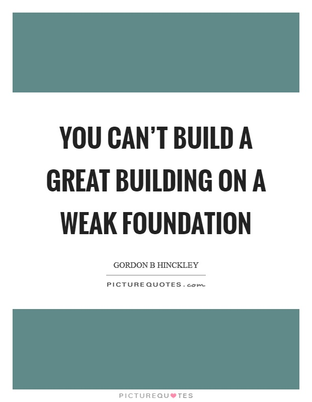 Foundation Quotes Foundation Sayings Foundation