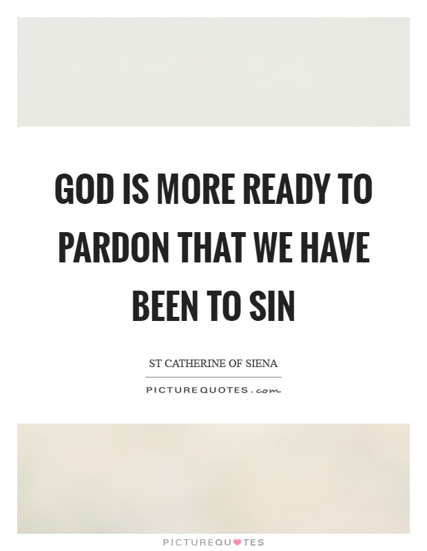 God is more ready to pardon that we have been to sin Picture Quote #1