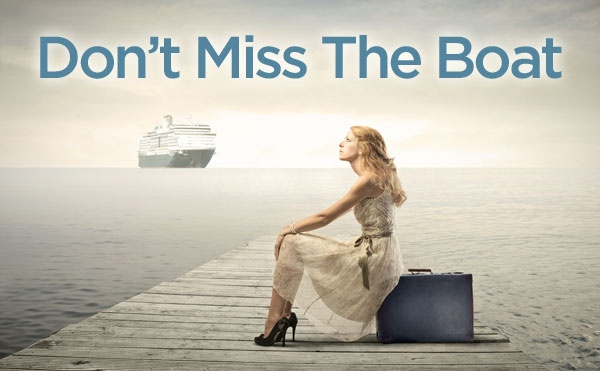 Don't miss the boat Picture Quote #1