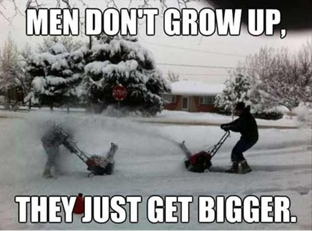Men don't grow up, they just get bigger Picture Quote #1
