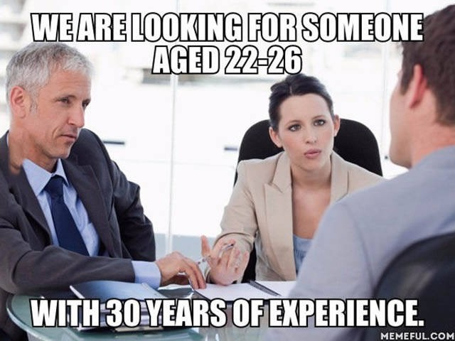 We are looking for someone aged 22-26 with 30 years of experience Picture Quote #1