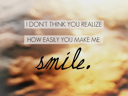 You Make Me Smile Quote 1 Picture Quote #1