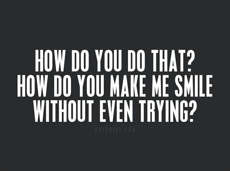 You Make Me Smile Quotes & Sayings