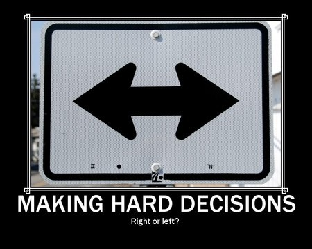 Hard Decision Quote About Life 1 Picture Quote #1