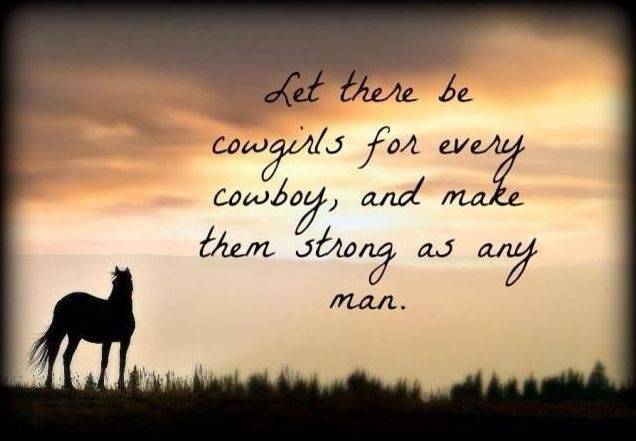Cowgirl Quote 23 Picture Quote #1