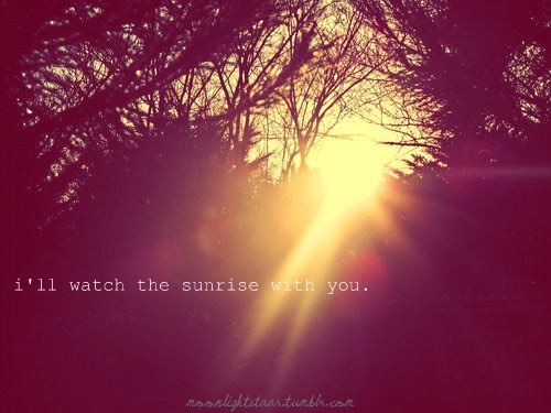 watching the sunrise quotes - photo #2