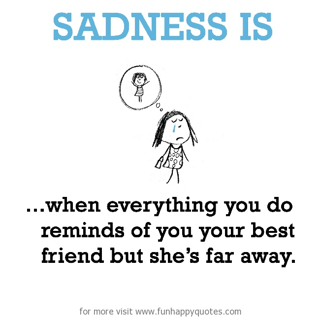 Sad I Miss You Quotes For Friends: Missing Your Best Friend Quotes & Sayings