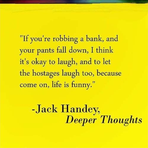 Jack Handy Quote 5 Picture Quote #1