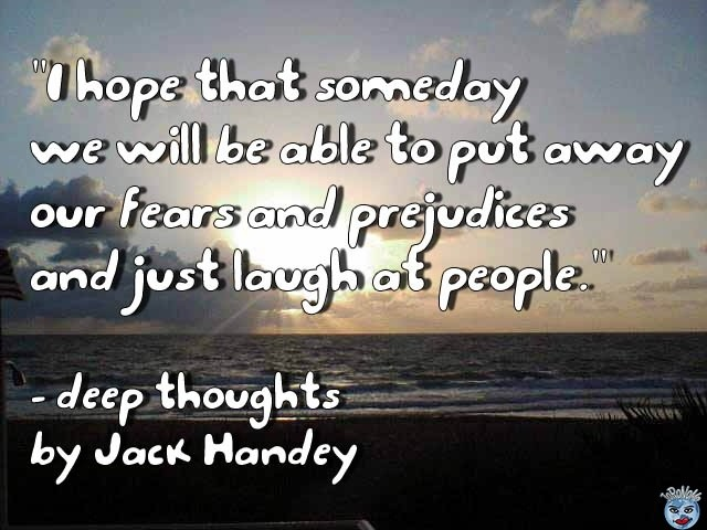 Jack Handy Quote 11 Picture Quote #1