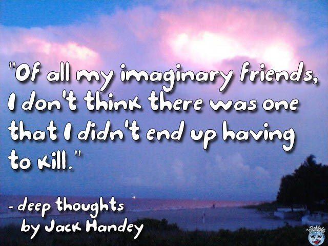 Jack Handy Quote 17 Picture Quote #1