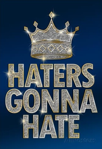 Haters Gonna Hate Quote 7 Picture Quote #1