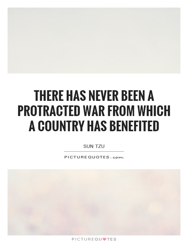 There has never been a protracted war from which a country has benefited Picture Quote #1