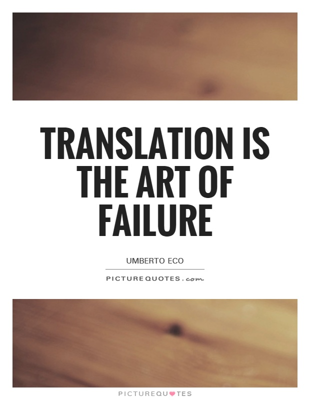 Translation is the art of failure Picture Quote #1