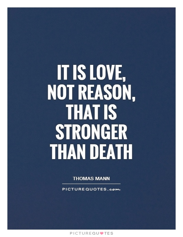 It is love, not reason, that is stronger than death Picture Quote #1