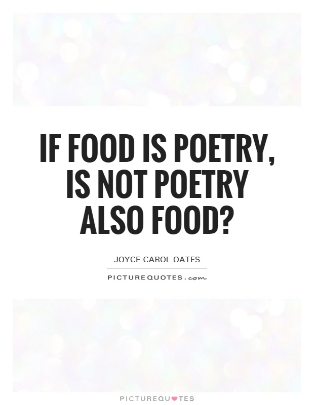 If food is poetry, is not poetry also food? Picture Quote #1