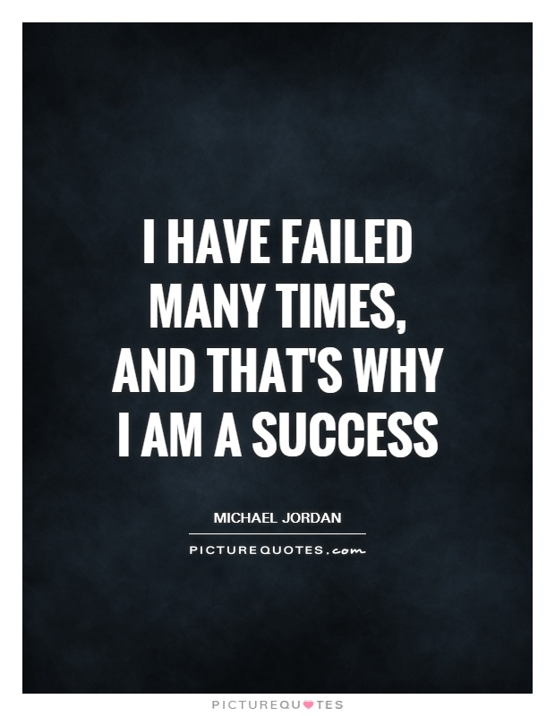 I have failed many times, and that's why I am a success Picture Quote #1