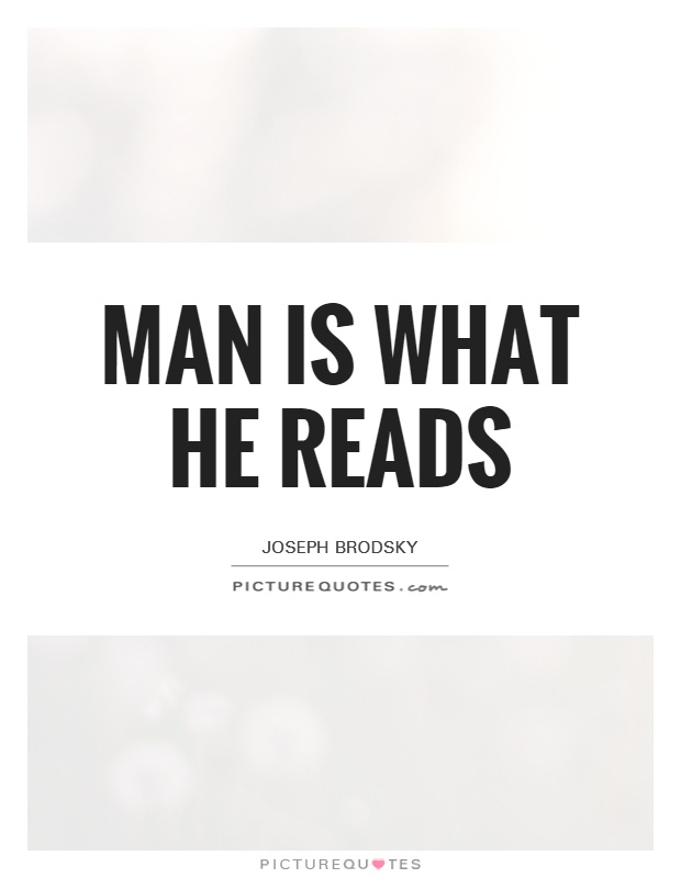 Man is what he reads Picture Quote #1
