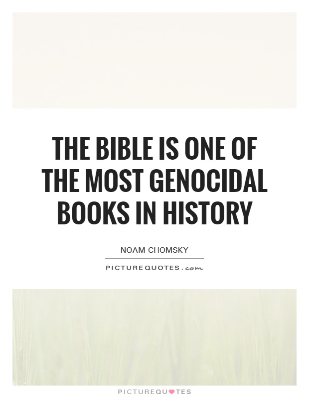The Bible is one of the most genocidal books in history Picture Quote #1