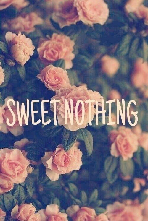 Sweet nothing Picture Quote #1