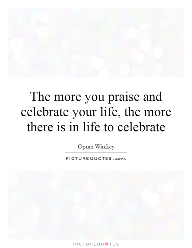 Celebrating Life Quotes Inspiration Celebrating Life Quotes & Sayings  Celebrating Life Picture Quotes