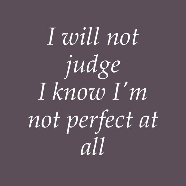 No Judging Quote 2 Picture Quote #1