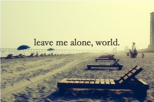 Leave Me Alone Quotes & Sayings