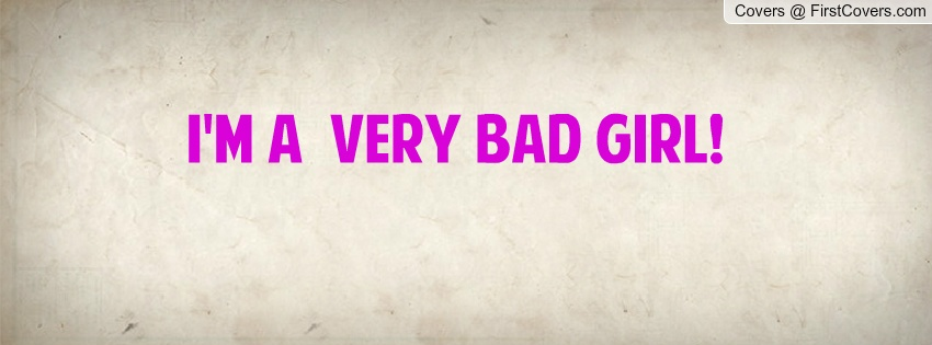 I Am A Bad Girl Quotes Bad Girl Quotes | Bad ...