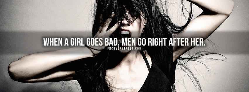 Bad Girl Quote 6 Picture Quote #1